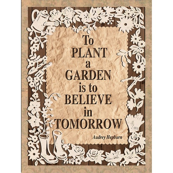 To Plant A Garden' Metal Sign