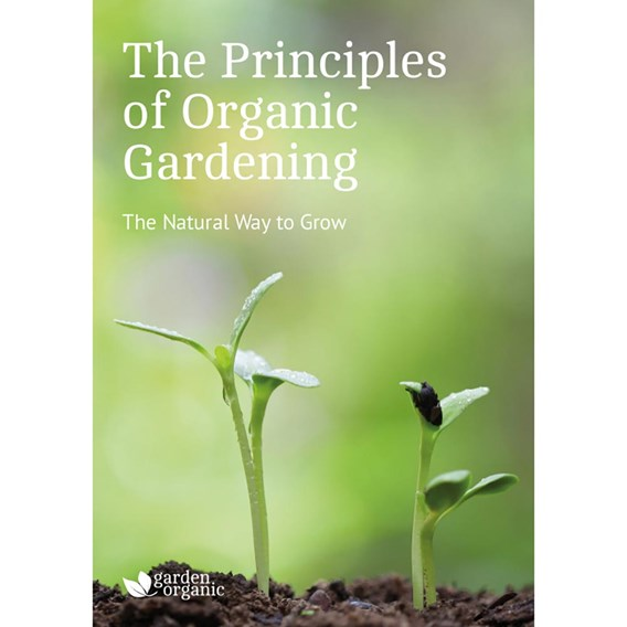 The Principles Of Organic Gardening Garden Organic